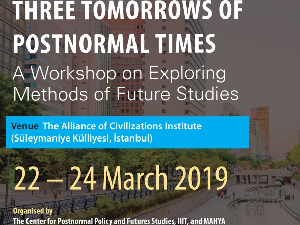 Three Tomorrows of Postnormal Times Workshop//Istanbul March 22-24 2019
